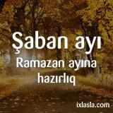 shaban-ayi-ramazan-ayina-hazirliq
