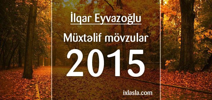 ilqar-eyvazoglu-muxtelif-2015